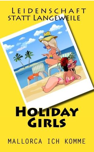 Holiday Girls - Mallorca ich komme